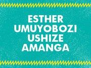 ESTHER, UMUYOBOZI USHIZE AMANGA
